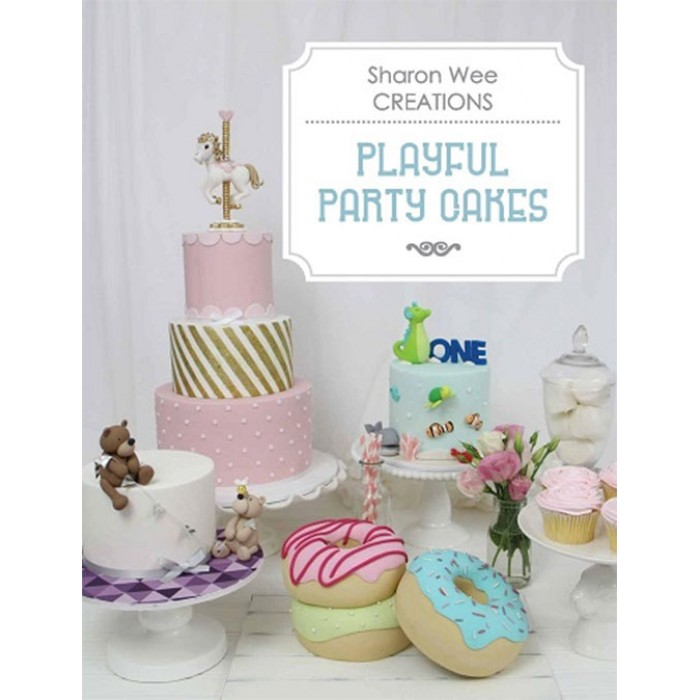 Sharon Wee Creations - Playful Party Cakes (Hardover) Autographed