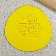 Have Yourself a merry Little Christmas Embosser