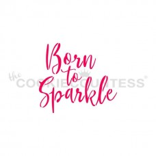 Born To Sparkle Stencil