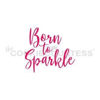 Born To Sparkle Stencil