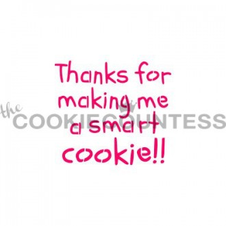 Thanks for Making Me a Smart Cookie Stencil