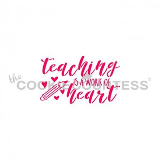 Teaching is a work of Heart Stencil