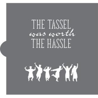 Tassel Was Worth the Hassle Cookie Stencil